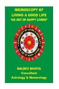 Microscopy of Living a Good Life: An Art of Happy Living