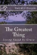 The Greatest Thing: Living Saved by Grace