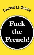 Fuck the French!