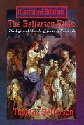 The Jefferson Bible: The Life and Morals of Jesus of Nazareth (Illustrated Edition)