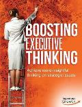 Boosting Executive Thinking: Achieve More-Insightful Thinking on Strategic Issues