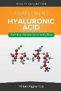 The Hyaluronic Acid Supplement: Alternative Medicine for a Healthy Body