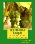 My Cleanse Keeper: A Journal for My Detox Experiences -- Including the Master Cleanse/B&w, Vol. 4