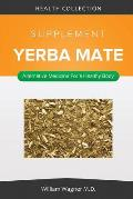 The Yerba Mate Supplement: Alternative Medicine for a Healthy Body
