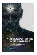First, We Must Destroy in Order to Re-Build