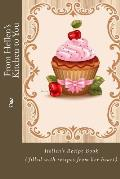 From Hellen's Kitchen to You: Hellen's Recipe Book (Filled with Recipes from Her Heart)
