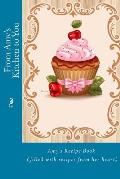 From Amy's Kitchen to You: Amy's Recipe Book (Filled with Recipes from Her Heart)