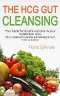 The Hcg Gut Cleansing: Your Basis for Double Success in Your Metabolism Cure. Why a Metabolism Cure After Gut Cleansing Is Much More Successf