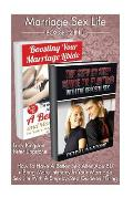Marriage Sex Life Box Set 2 in 1: How to Have a Better Sex After Age 50 + Bring More Intimacy in Your Marriage Sex Life with a Step-By-Step Guide to F