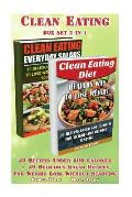 Clean Eating Box Set 2 in 1: 30 Recipes Under 500 Calories + 30 Delicious Salad Recipes for Weight Loss Without Starving.: (With Pictures, Clean Ea