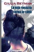 La MIA Ragazza Torna in Citta