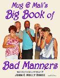 Mug & Mali's Big Book of Bad Manners: Mug & Mali's Miscellany Volume 36