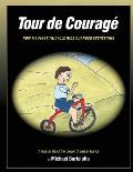Tour de Courage: A Lesson about the Power of Perseverance