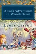 Alice's Adventures in Wonderland: Alice in Wonderland and Alice Through the Looking Glass