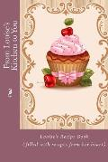 From Louise's Kitchen to You: Louise's Recipe Book (Filled with Recipes from Her Heart)