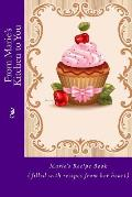 From Marie's Kitchen to You: Marie's Recipe Book (Filled with Recipes from Her Heart)