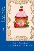 From Evelyn's Kitchen to You: Evelyn's Recipe Book (Filled with Recipes from Her Heart)