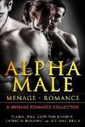 Alpha Male Menage Romance: A Menage Romance Collection