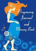 Pregnancy Journal and Memory Book: Expectant Moms Document Your Pregnancy. Create Keepsake Diary Memory Book (Blank Journal)