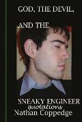 God, the Devil, and the Sneaky Engineer: Quotations from Nathan Coppedge