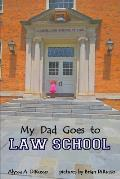 My Dad Goes to Law School