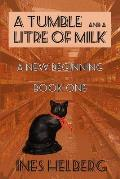 A Tumble and a Litre of Milk Book One: A New Beginning