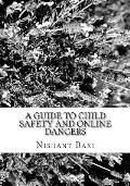 A Guide to Child Safety and Online Dangers