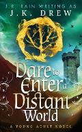 Dare to Enter a Distant World
