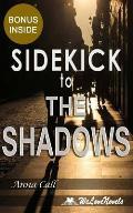Sidekick - the Shadows Black Dagger Brotherhood, Book 13 by J.r. Ward