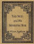 Tom Swift and His Submarine Boat: Tom Swift #193