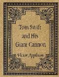 Tom Swift and His Giant Cannon: Tom Swift #205