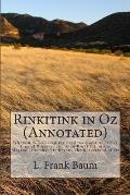 Rinkitink in Oz (Annotated): Wherein Is Recorded the Perilous Quest of Prince Inga of Pingaree and King Rinkitink in the Magical Isles That Lie Bey