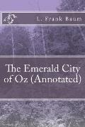 The Emerald City of Oz (Annotated)