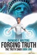 Forging Truth: The Truth Saga Book One