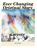 Ever Changing Original Story, Coyote