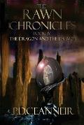 The Rawn Chronicles Book Four: The Dragon and the Daemon