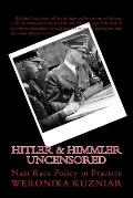 Hitler & Himmler Uncensored: Nazi Race Policy in Practice