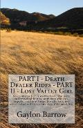 Part I - Death Dealer Rides - Part II - Lost Valley Girl: She Came to Him Slowly-First, the Little Outstretched Hands, and Then the Soft, Supple, Resi