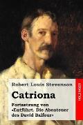 Catriona: Fortsetzung Von Entfuhrt. Die Abenteuer Des David Balfour