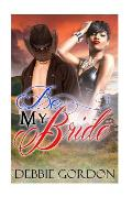 Be My Bride: Bwwm Western Romance