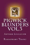 Pigwick Blunders Vol.3: Adviser Education