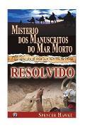 Misterio DOS Manuscritos Do Mar Morto - Resolvido: Portuguese Edition