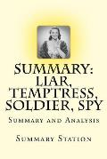 Liar, Temptress, Soldier, Spy - Summary: Summary and Analysis of Karen Abbott's Liar, Temptress, Soldier, Spy: Four Women Undercover in the Civil War