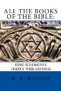 All the Books of the Bible: King Solomon's Thirty Wise Sayings