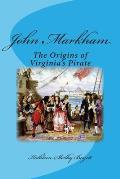 John Markham: The Origins of Virginia's Pirate