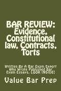 Bar Review: Evidence, Constitutional Law, Contracts, Torts: Written by a Bar Exam Expert Who Wrote Published Bar Exam Essays. Look