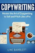 Copywriting: Master the Art of Copywriting to Sell and Pitch Like a Pro