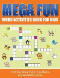Mega Fun Word Activities Book for Kids: Find the Word, Fill in the Blanks & Crossword Puzzles