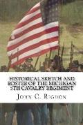 Historical Sketch and Roster of the Michigan 5th Cavalry Regiment