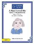 A Nazi Loved Me: The Story of Marguerite Mishkin
